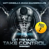 Let the Music Take Control (Part 2) — Matt Consola