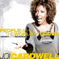 People Make The World Go Round — Joi Cardwell
