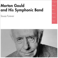 Sousa Forever! — Morton Gould and His Symphonic Band