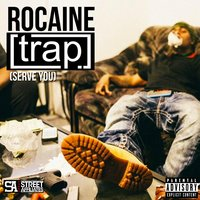 Trap (Serve You) — Rocaine
