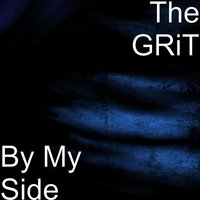 By My Side — The Grit