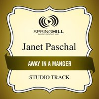 Away In A Manger (Studio Track) — Janet Paschal