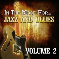 In the Mood For… Jazz and Blues, Vol. 2 — сборник