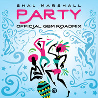 Party: Official GBM Roadmix — Shal Marshall