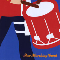 Slow Marching Band — Slow Marching Band