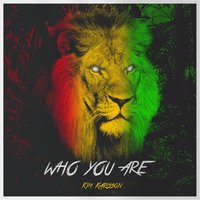 Who You Are — Kim Karlsson