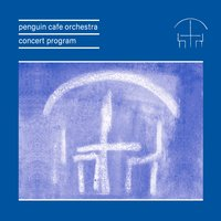 Concert Program — Penguin Cafe Orchestra