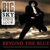 Beyond the Blue — Steve Louw and Big Sky