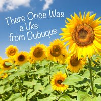 There Once Was a Uke from Dubuque — John McClung