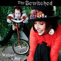 Without a Net — The Bewitched