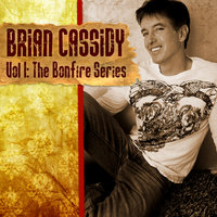Volume 1: The Bonfire Series — Brian Cassidy