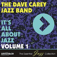 It's All About Jazz, Volume 1 — The Dave Carey Jazz Band