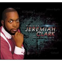 The Praise Experience — Minister Jeremiah Clark