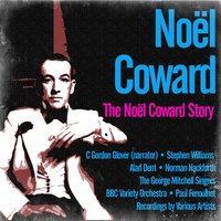 The Noël Coward Story — Noël Coward, Stephen Williams, Norman Hackforth, Paul Fenoulhet, BBC Variety Orchestra, Gordon Glover
