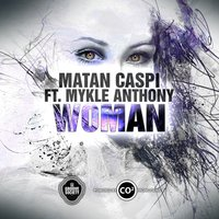 Woman — Matan Caspi, Mykle Anthony