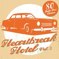 Heartbreak Hotel, Vol. 3 — сборник