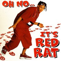 Oh No It's Red Rat — Red Rat