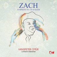 Zach: Symphony No. 5 in B Major — Hanspeter Gmur, Camerata Rhenania, Jan Zach