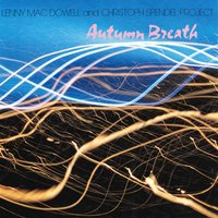 Autumn Breath — Lenny Mac Dowell, Christoph Spendel Project