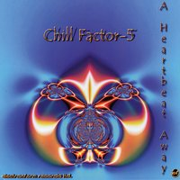 A Heartbeat Away — Chill Factor 5