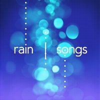 Rain Songs — Sounds of Nature White Noise Sound Effects