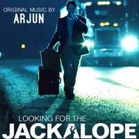 Looking for the Jackalope (Music from the Motion Picture) — Arjun