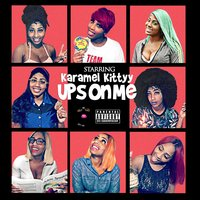 Ups on Me — Karamel Kittyy
