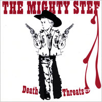 Death Threats - EP — The Mighty Stef