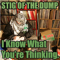 I Know What You're Thinking — Stig of the Dump feat. Dr Syntax