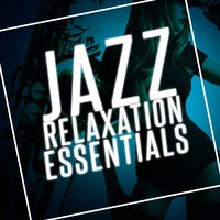 Jazz Relaxation Essentials — Sounds of Love and Relaxation Music, Jazz Essentials, Cocktail Party Ideas, Cocktail Party Ideas|Jazz Essentials|Sounds of Love and Relaxation Music
