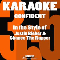 Confident (In the Style of Justin Bieber & Chance the Rapper) - Single — Karaoke 365