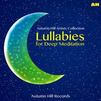 Lullabies for Deep Meditation — Meditation, Relaxation, Lullabies for Deep Meditation, Lullabies for Deep Meditation|Meditation|Relaxation and Meditation