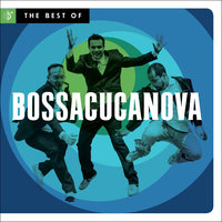 The Best of Bossacucanova — Bossacucanova