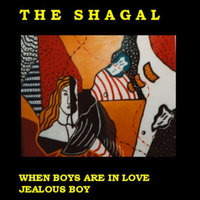 When Boys Are in Love — The Shagal