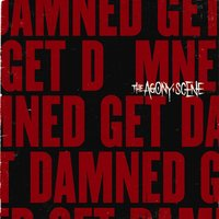 Get Damned — The Agony Scene
