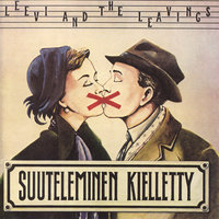 Suuteleminen kielletty — Leevi and the leavings