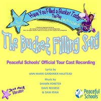 Have You Filled a Bucket Today? the Play (Official Tour Cast Recording) — Peaceful Schools