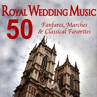 Royal Wedding Music - 50 Fanfares, Marches and Classical Favorites — сборник