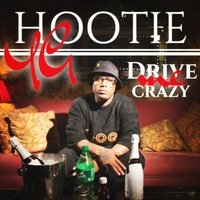 Drive Me Crazy - Single — YG Hootie
