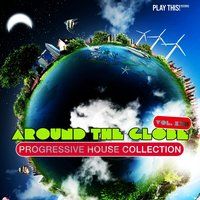 Around the Globe, Vol. 22 - Progressive House Collection — сборник