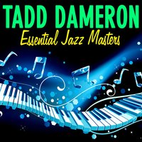 Essential Jazz Masters — Tadd Dameron