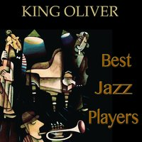 Best Jazz Players — King Oliver