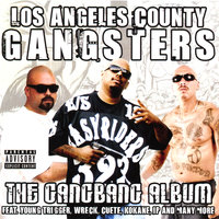 Los Angeles County Gangsters: the Gangbang Album — Young Trigger / Mr Youngster, Kokane, Wreck, Cuete