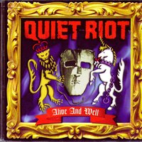 Alive And Well — Quiet Riot