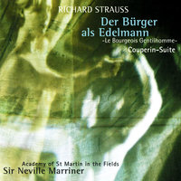 Richard Strauss: Le Bourgeois Gentilhomme Suite; Couperin Suite — Sir Neville Marriner, Academy of St. Martin in the Fields