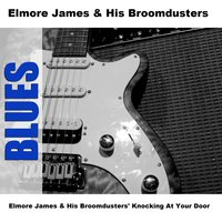 Elmore James & His Broomdusters' Knocking At Your Door — Elmore James & His Broomdusters