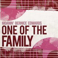 One of the Family — Moanin' Bernice Edwards