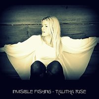 Invisible Fishing — Talitha Rise