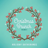Holiday Gatherings: Christmas Brunch, Vol. 4 — сборник