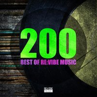 200 - Best of Re:Vibe Music — сборник